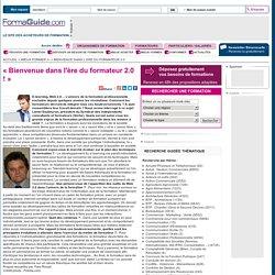 « Bienvenue dans l'ère du formateur 2.0 ! » - Formaguide.com