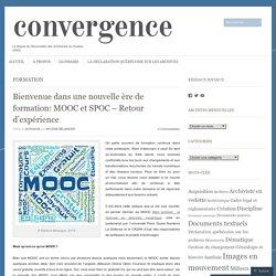 Bienvenue dans une nouvelle ère de formation: MOOC et SPOC – Retour d'expérience