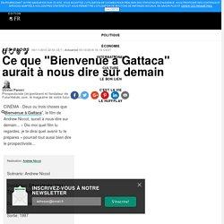 """Ce que """"Bienvenue à Gattaca"""" aurait à nous dire sur demain"""