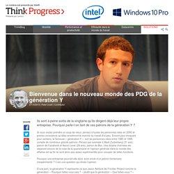 Bienvenue dans le nouveau monde des PDG de la génération Y - Think Progress FR - Think Progress FR