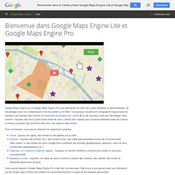 Bienvenue dans Google Maps Engine Lite et Google Maps Engine Pro - Centre d'aide Google Maps Engine
