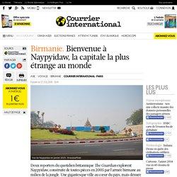 Birmanie. Bienvenue à Naypyidaw, la capitale la plus étrange au monde