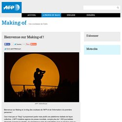 Making-of, le blog des coulisses de l'AFP