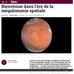Bienvenue dans l'ère de la mégalomanie spatiale
