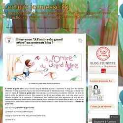 """Bienvenue """"A l'ombre du grand arbre"""" un nouveau blog ! « Lecture jeunesse 83"""