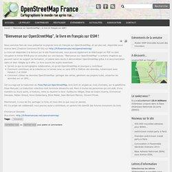 """""""Bienvenue sur OpenStreetMap"""", le livre en français sur OSM !"""