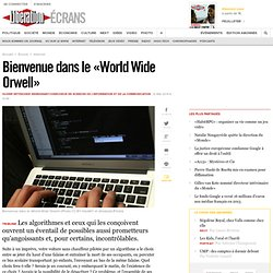 Bienvenue dans le «World Wide Orwell