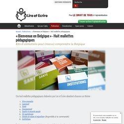 «Bienvenue en Belgique» – Huit mallettes pédagogiques - Lire et Écrire