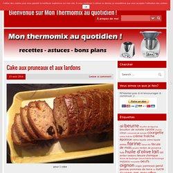 Cake aux pruneaux et aux lardons – Bienvenue sur Mon Thermomix au quotidien !