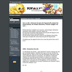 Bienvenue @ Totally Squared, le site 100% Squaresoft