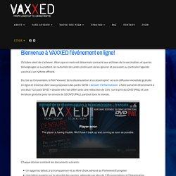 Bienvenue à VAXXED l'événement en ligne! - Vaxxed