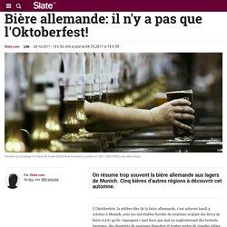 Bière allemande: il n'y a pas que l'Oktoberfest!