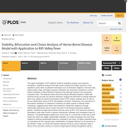 PLOS 01/10/14 Stability, Bifurcation and Chaos Analysis of Vector-Borne Disease Model with Application to Rift Valley Fever