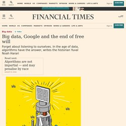 Yuval Harari on big data, Google and the end of free will