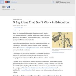 5 Big Ideas That Don't Work In Education : NPR Ed