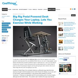 Big Rig Pedal Powered Desk
