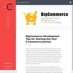 BigCommerce Development Tips for Starting Out Your E-Commerce Journey