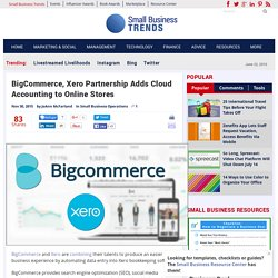 BigCommerce, Xero Partnership Adds Cloud Accounting to Online Stores
