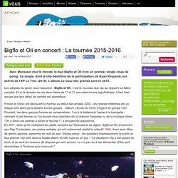 Bigflo et Oli en concert: La tournée 2015-2016