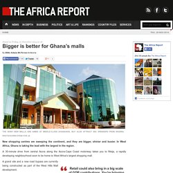 Bigger is better for Ghana's malls
