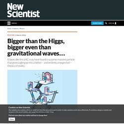 Bigger than the Higgs, bigger even than gravitational waves...