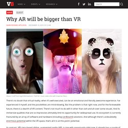 Why AR will be bigger than VR
