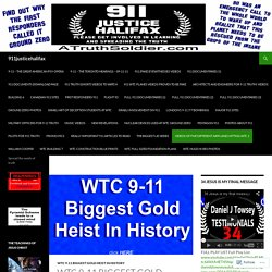 WTC 9-11 Biggest Gold Heist In History