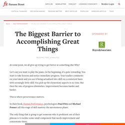 The Biggest Barrier to Accomplishing Great Things