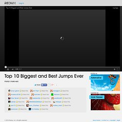 Top 10 Biggest and Best Jumps Ever Video