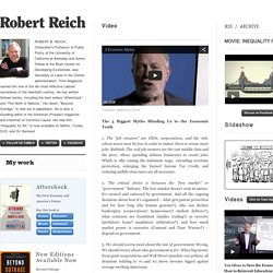 Robert Reich (The 3 Biggest Myths Blinding Us to the Economic...)