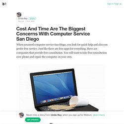 Cost And Time Are The Biggest Concerns With Computer Service San Diego