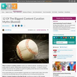 12 Of The Biggest Content Curation Myths (Busted)