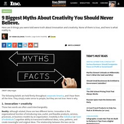 9 Biggest Myths About Creativity You Should Never Believe.
