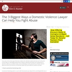 The 3 Biggest Ways a Domestic Violence Lawyer Can Help You Fight Abuse