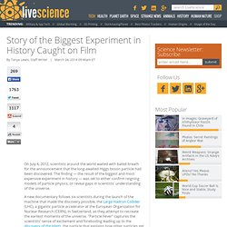 Story of the Biggest Experiment in History Caught on Film