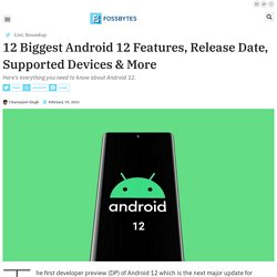 12 Biggest Android 12 Features, Release Date, Supported Devices & More