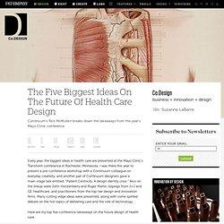 The Five Biggest Ideas On The Future Of Health Care Design