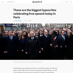 These are the biggest hypocrites celebrating free speech today in Paris
