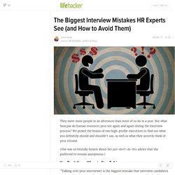 The Biggest Interview Mistakes HR Experts See (and How To Avoid Them)