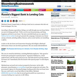 Russia's Biggest Bank Is Lending Cats