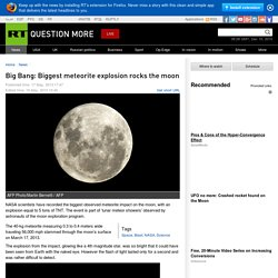 Big Bang: Biggest meteorite explosion rocks the moon