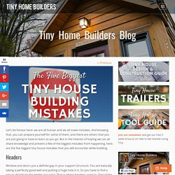 The Five Biggest Tiny House Mistakes - Tiny Home Builders