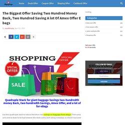 The Biggest Offer Saving Two Hundred Money Back, Two Hundred Saving A lot Of Amex Offer E bags