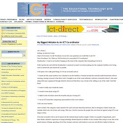 My biggest mistake as an ICT Co-ordinator - ICT in Education - Educational Technology