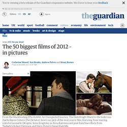 The 50 biggest films of 2012 – in pictures