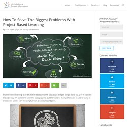 How To Solve The Biggest Problems With Project-Based Learning