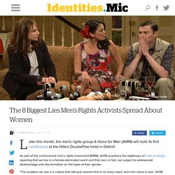 The 8 Biggest Lies Men's Rights Activists Spread About Women