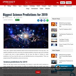 Biggest Science Predictions for 2019