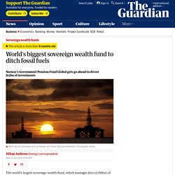 World's biggest sovereign wealth fund to ditch fossil fuels