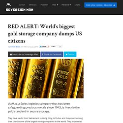 RED ALERT: World's biggest gold storage company dumps US citizens